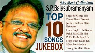 My Best Collection : S.P. Balasubramanyam | Sagar Se Gehra Hai Pyar | Top 10 Songs Jukebox