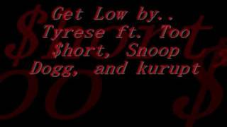 Tyrese - Get Low Ft. Snoop Dogg, Kurupt, and Too $hort