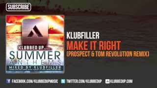 Klubfiller   Make It Right Prospect & Tom Revolution remix)