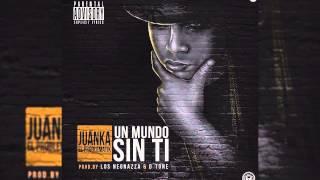 Juanka El Problematik - Un Mundo Sin Ti. (Original)
