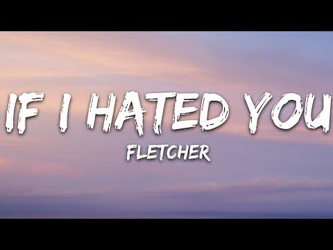 Fletcher - If I Hated You