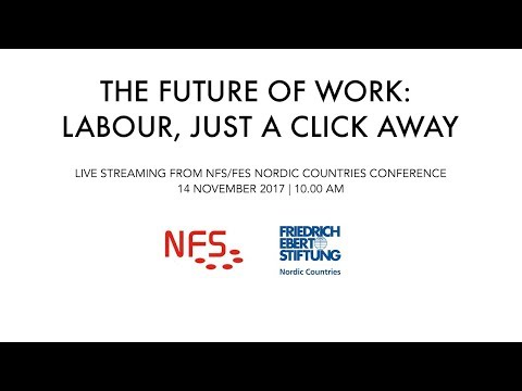 NFS/FES Conference on the Future of Work: Labour, just a click away?