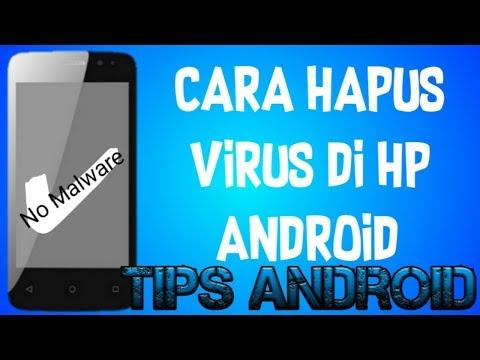 cara-menghilangkan-atau-menghapus-virus-yang-ada-di-hp-android-kita