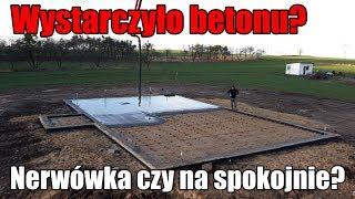 Jak zalaliśmy posadzkę? Czy wystarczyło betonu? Było nerwowo? #domza150tysiecy.pl