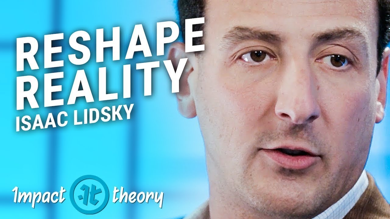 How to Take Control of Your Reality   Isaac Lidsky on Impact Theory