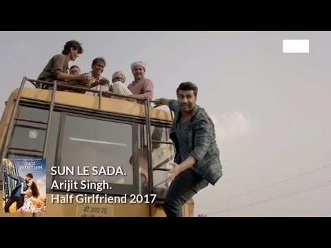 SUN LE SADA ( mp3Song ) l Arijit Singh l Half Girlfriend Songs l 2017