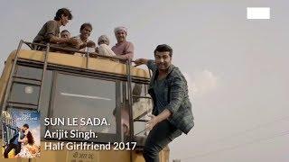 SUN LE SADA ( mp3Song ) l Arijit Singh l Half Girlfriend Songs l 2017