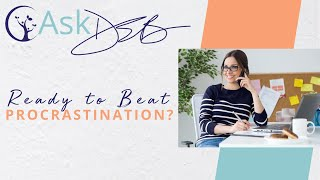 How Can I Beat Procrastination In My Business? | Ask Deb