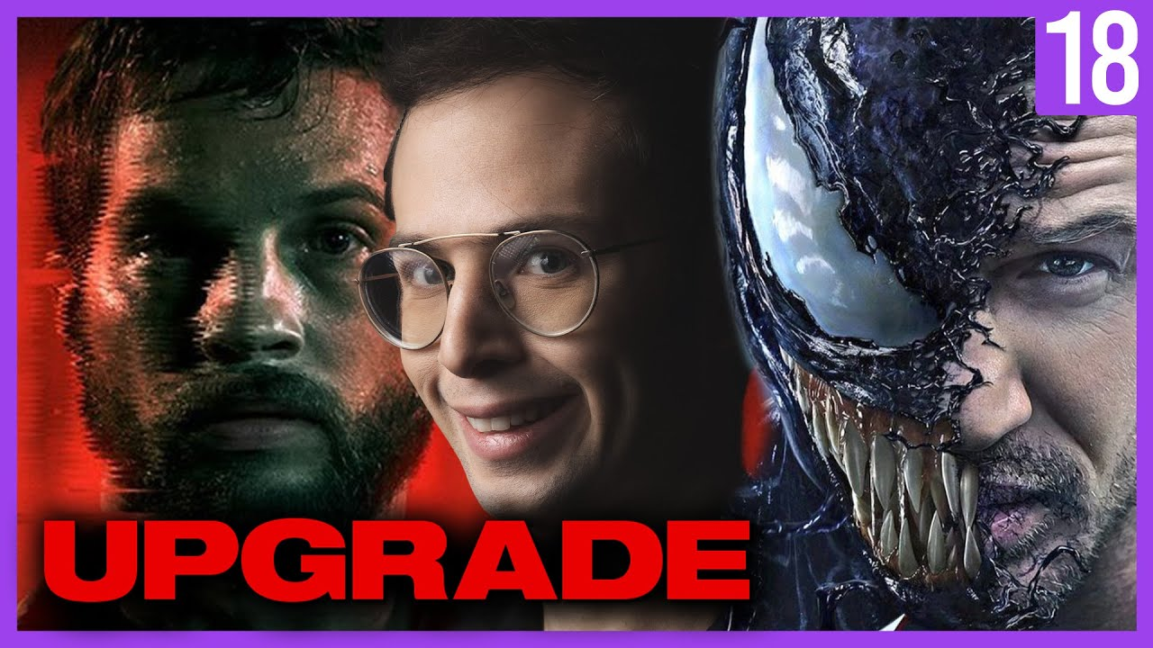 Upgrade Is Venom, But Actually Good -  Guilty Pleasures Ep. 18