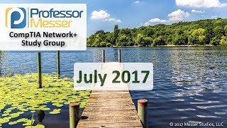 Professor Messer's Network+ Study Group - July 2017