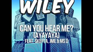 Wiley - Can you hear me?  (Ayayaya) [feat. Skepta, JME & Ms. D] - Instrumental