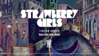 STRAWBERRY GIRLS - Been That, Done There (Official Stream)