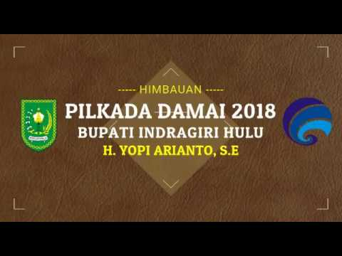 Video Himbauan Bupati Indragiri Hulu Pilkada Damai 2018