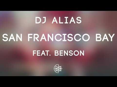 Dj Alias - San Francisco Bay feat. Benson