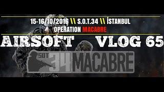 TÜRKİYE'NİN EN BÜYÜK AIRSOFT ORGANIZASYONU MACABRE VLOG 65