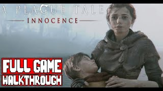 A PLAGUE TALE INNOCENCE Gameplay Walkthrough Part 1 FULL GAME - No Commentary (PC HD)