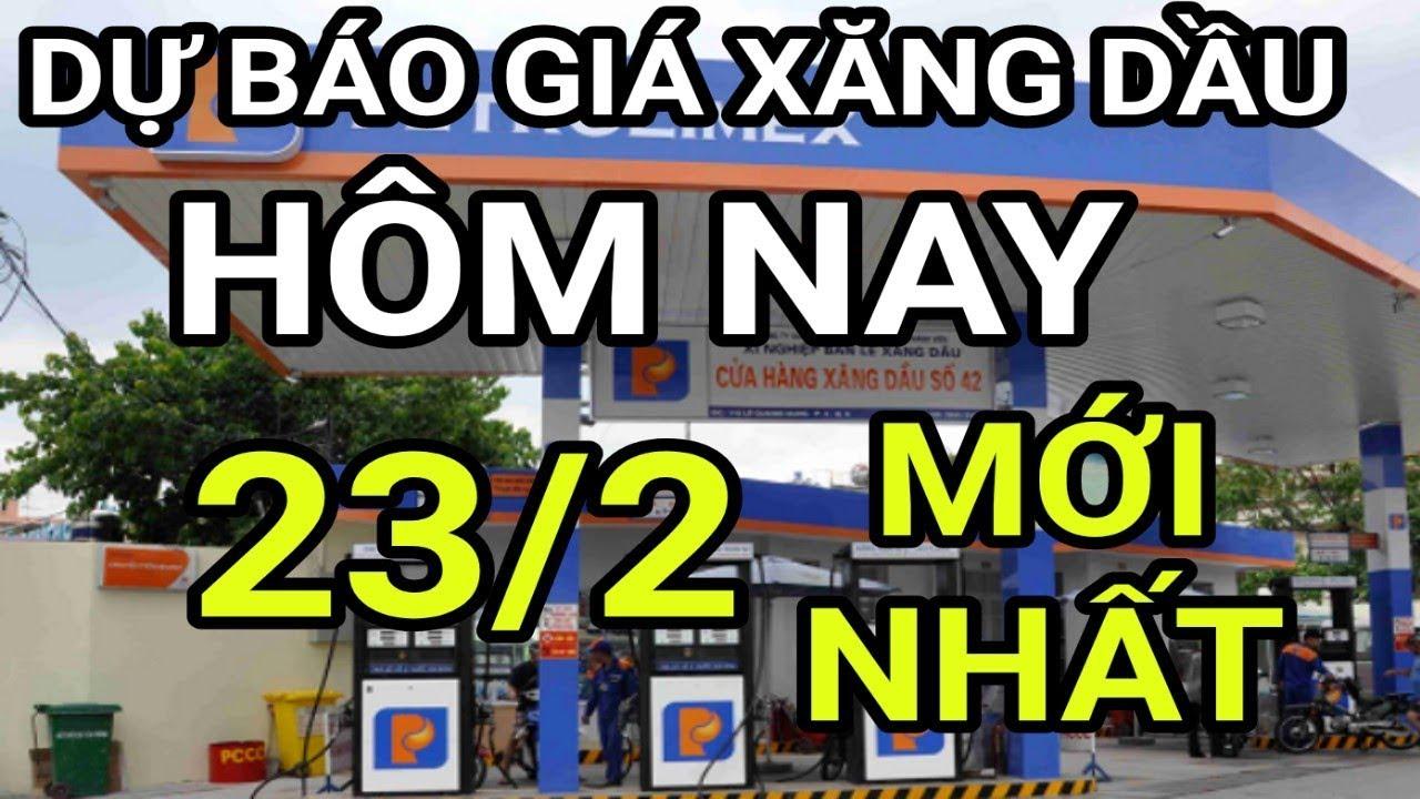 Giá xăng dầu hôm nay ngày 23 tháng 2 năm 2020 || giá xăng ngày 23/2