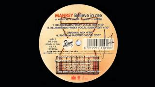 Mankey - Believe In Me (Klubbheads Frisky Vocal Mix)