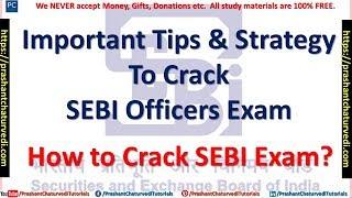 IMPORTANT STRATEGY TO CRACK SEBI EXAM 2018 || {HOW TO CRACK SEBI EXAM}