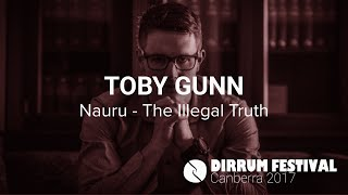Toby Gunn | Nauru - The Illegal Truth | #dirrumfestivalCBR 2017