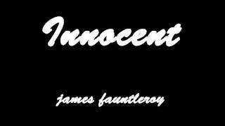 Watch James Fauntleroy Innocent video