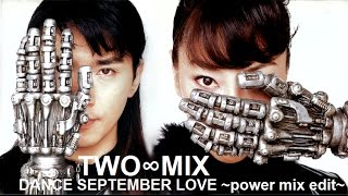 TWO-MIX ~Exclusive track~ @TWOMIXTV TWO∞MIX : DANCE SEPTEMBER LOVE ...
