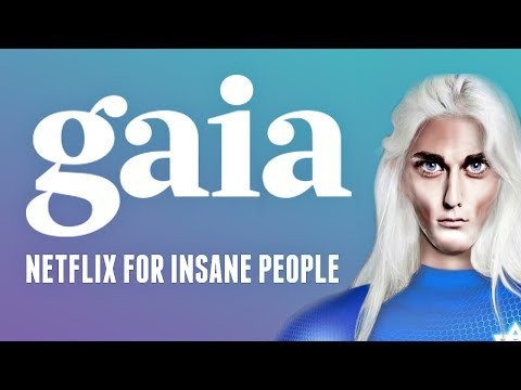 Gaia: Netflix for Insane People (Dangerous Pseudoscience)