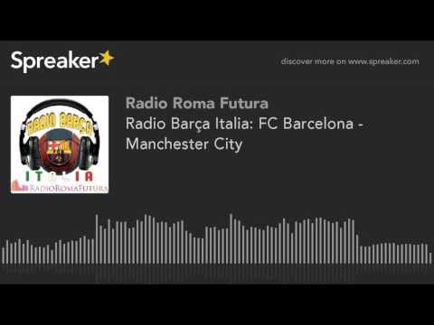 Radio Barça Italia: FC Barcelona - Manchester City (part 7 di 10)