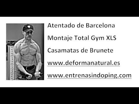 Atentado Barcelona/Montaje Total Gym XLS/Casamatas