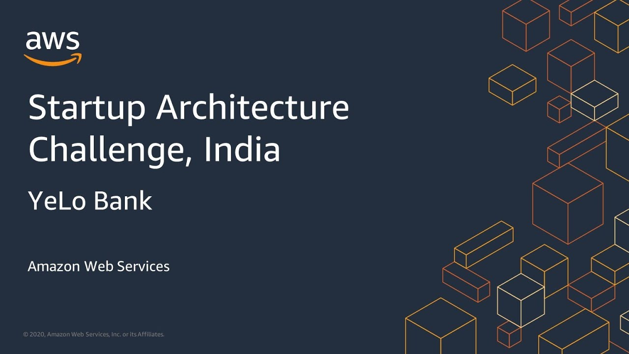 Startup Architecture Challenge, India - YeLo Bank