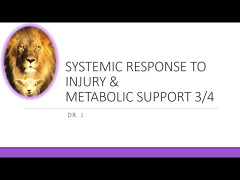 GENERAL SURGERY DISCUSSIONS::SYSTEMIC RESPONSE TO INJURY AND METABOLIC RESPONSE 3/4