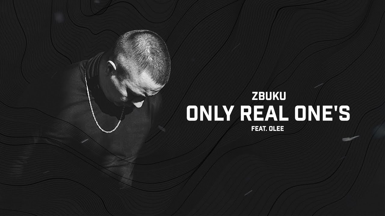 ZBUKU ft. Olee - Only Real One's
