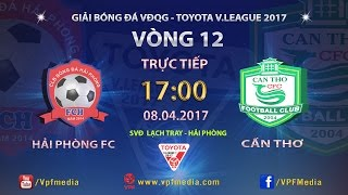 Hai Phong vs Can Tho full match