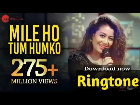 Mile Ho Tum Humko Ringtone Download Now ||Neha Kakkar