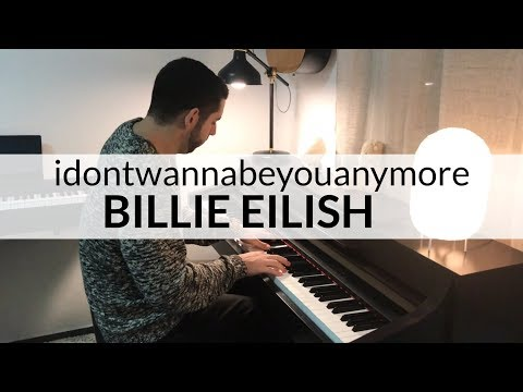 Idontwannabeyouanymore - Billie Eilish (Piano Cover)