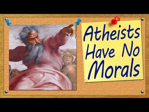 Atheists Have No Morals