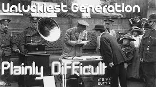 Plainly Difficult: The Unluckiest Generation?