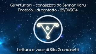 """Gli Arturiani canalizzati da Sennar Karu - """"Protocolli di contatto"""" Voce di Rita Grandinetti"""