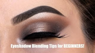 Blend Your Eyeshadow like a PRO! Beginners Tips & Tricks