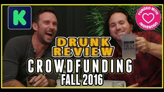Crowdfunding Tech Fall 2016 - Drunk Tech Review - Best of