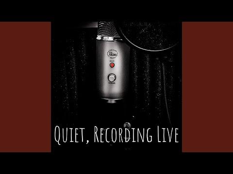 Quiet, Recording Live