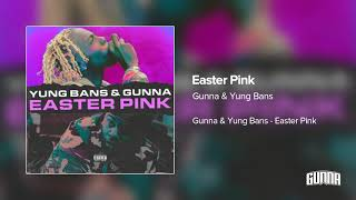 Yung Bans and Gunna - Easter Pink
