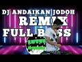 Dj Andaikan Jodoh Lagu Terbaru Nazia Marwiana Remix Full Bass  Mp3 - Mp4 Download