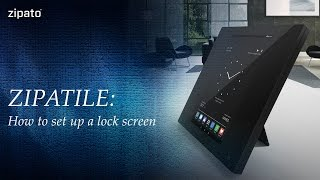 ZipaTile: How to set up a lock screen on ZipaTile
