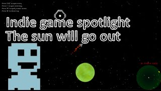 Indie game spotlight : The Sun will go out. (Beta)