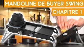 Mandoline De Buyer Swing - Chapitre 1 | Couteauxduchef