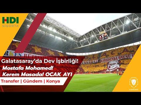 Galatasaray'da Dev İşbirliği!   Mostafa Mohamed   Kerem Masada!   Kadro Revizyonu: OCAK!   Konyaspor