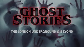 Ghost Stories - The London Underworld & Beyond - 4654