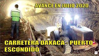 SCT Avance al 26 de julio 2020 carretera Oaxaca a Puerto Escondido.