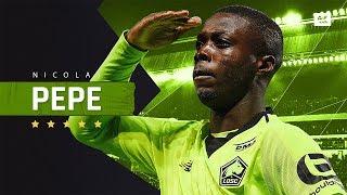 Nicolas Pepe - Sensational Player - Crazy Skills, Speed, Goals & Assists - 2019 | HD